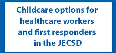 Childcare options for healthcare workers and first responders in the JECSD